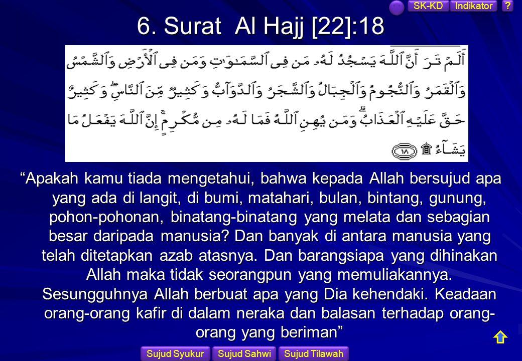 SK-KD Indikator. 6. Surat Al Hajj [22]:18.